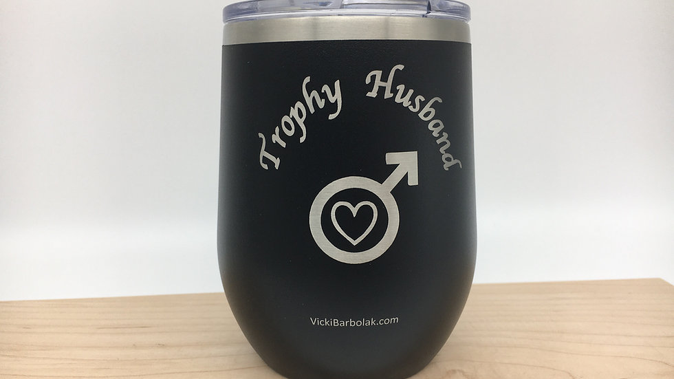 "12oz Engraved Black ""Trophy Husband"" Stemless Wine Tumbler & Lid"