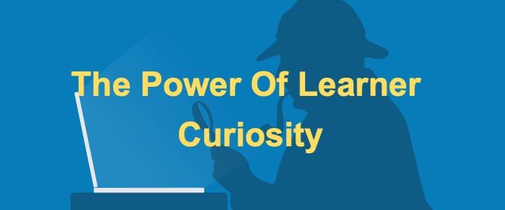 The Power of Learner Curiosity