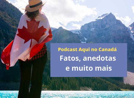 Podcast Aqui no Canadá - Novo Espisódio