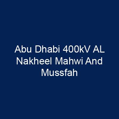 阿布達比 400kV AL Nakheel Mahwi And Mussfah