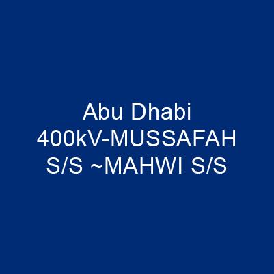 阿布達比400kV-MUSSAFAH S/S ~MAHWI S/S