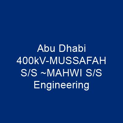 阿布達比400kV-MUSSAFAH S/S ~MAHWI S/S Engineering