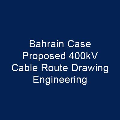 巴林案Proposed 400kV Cablb Route Drawing Engineering