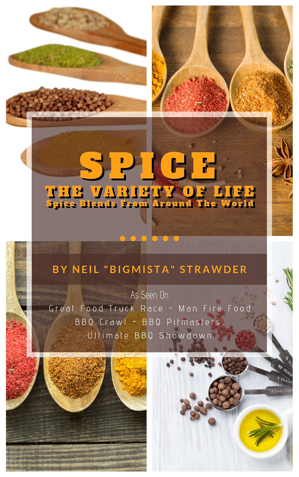 "SPICE: The Variety of Life - New Book by Neil ""Bigmista"" Strawder"