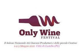 Only Wine Festival - 1/2/3 Maggio 2021 - Città di Castello (PG)