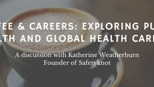 Coffee & Careers: Exploring Public Health and Global Health Careers