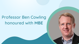 Professor Ben Cowling honoured with an MBE in the 2021 Queen's Birthday Honours List
