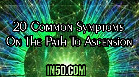 20 Common Symptoms On The Path To Ascension , by Samantha Nagthall