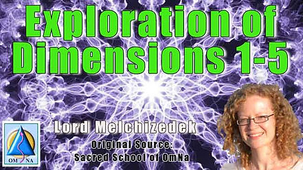 Exploration of Dimensions 1-5 by Lord Melchizedek by Natalie