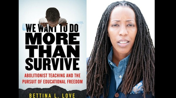 We Want to Do More Than Survive - Abolitionist Teaching and the Pursuit of Educational Freedom