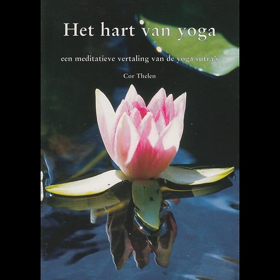 Het hart van yoga - Een meditatieve vertaling van de yoga sutra's