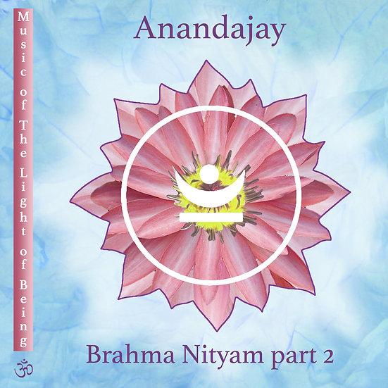 Brahma Nityam part 2: The Eternal Being