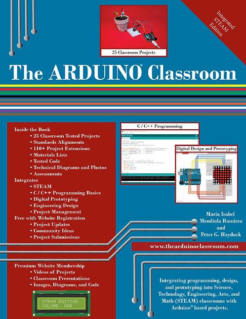The ARDUINO® Classroom: STEAM Edition, Volume 1