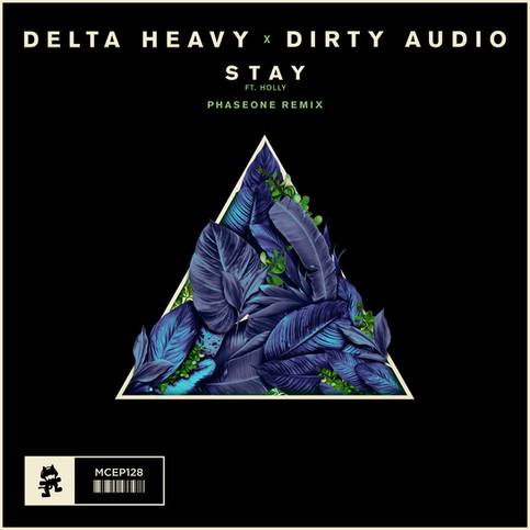 Delta Heavy & Dirty Audio - Stay Featuring Holly (PhaseOne Remix)