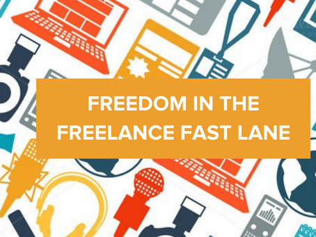 FREEDOM IN THE FREELANCE FAST LANE