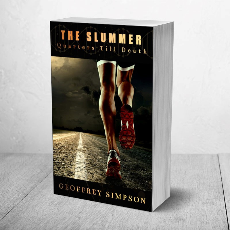 Author Geoffrey Simpson's novel, The Slummer. A near future story about a distance runner