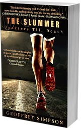 The Slummer: Quarters Till Death by author Geoffrey Simpson. A running novel about a Cleveland Runner as an underdog against the elites