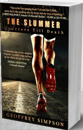 Author Geoffrey Simpson's novel, The Slummer. A near future story about a distance runner