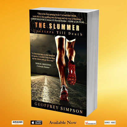 Book - The Slummer: Quarters Till Death a running novel by Geoffrey Simpson about a distance runner competing in the 5km track & field championship. A dystopian near-future world of racism and classism.