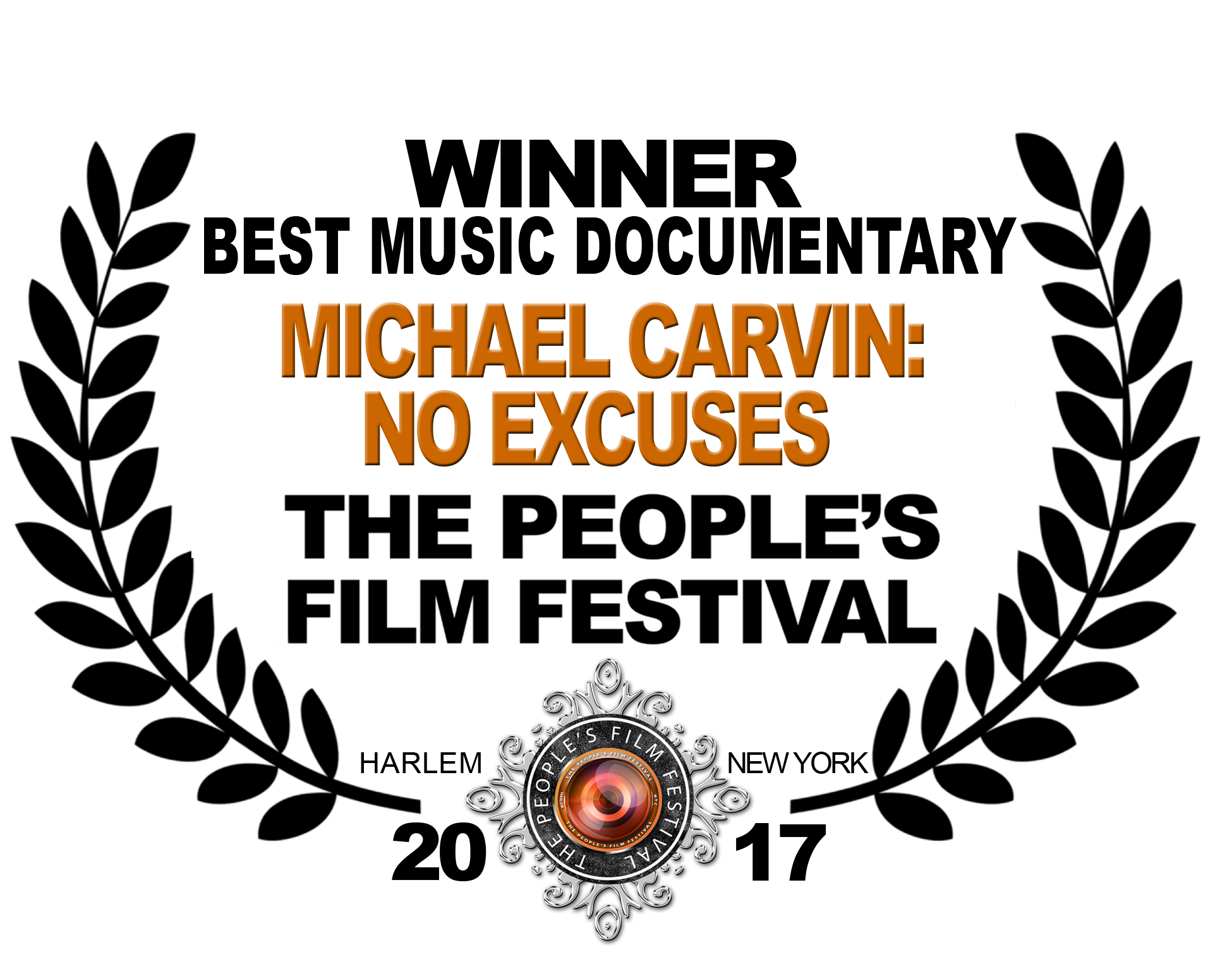 2017 TPFF BEST MUSIC DOCUMENTARY  MICHAEL CARVIN NO EXCUSES  BLK.png