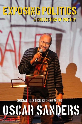 Exposing Politics: A Collection of Poetry Social Justice Spoken Word