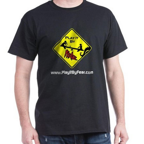 Play It By Fear T-Shirt