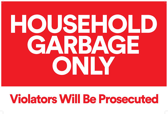 Household Garbage Only