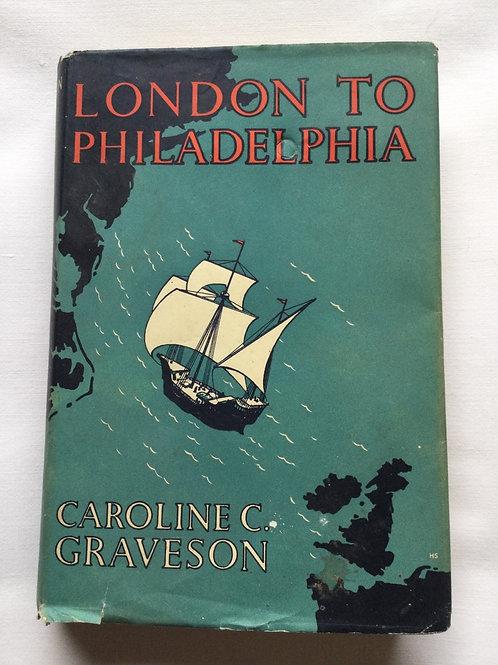 London to Philadelphia by Caroline C. Graveson