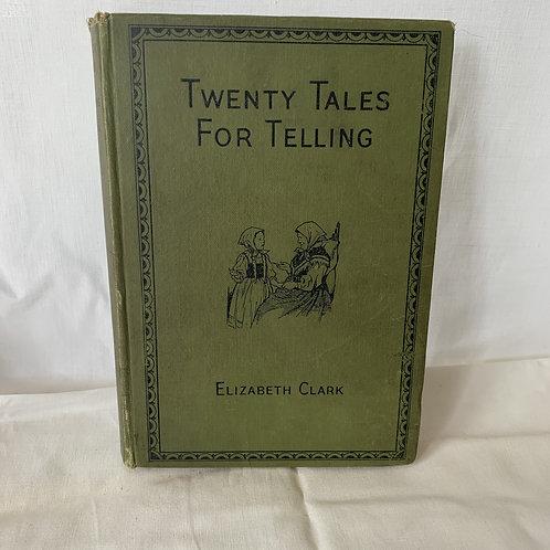 TWENTY TALES FOR TELLING ELIZABETH CLARKE 1933