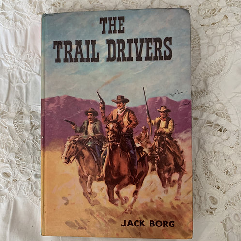 THE TRAIL DRIVERS BY JACK BORG 1968