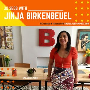 30 Secs with JinJa Birkenbeuel