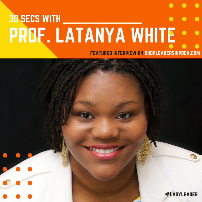 30 SECS WITH PROF. LATANYA WHITE
