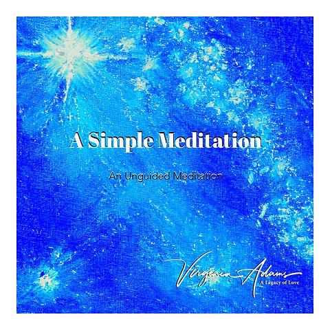 """A Simple Meditation ""An Unguided Journey MP3"