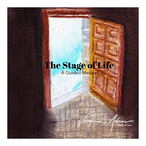 """""""The Stage of Life"""" A Guided Meditation MP3"""