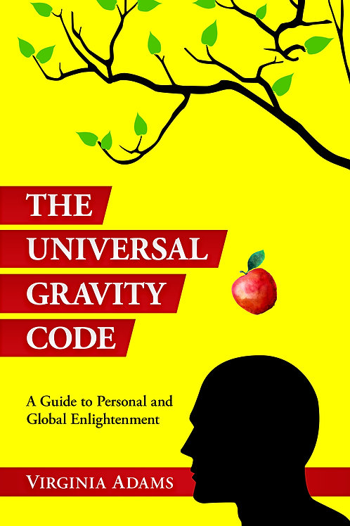 Universal Gravity Code - A Guide to Personal& Global Enlightenment