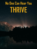 No One Can Hear You Thrive
