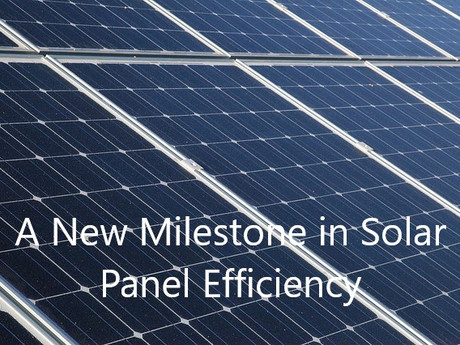a new milestone in solar panel efficiency