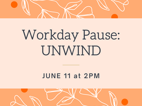 Workday Pause: UNWIND