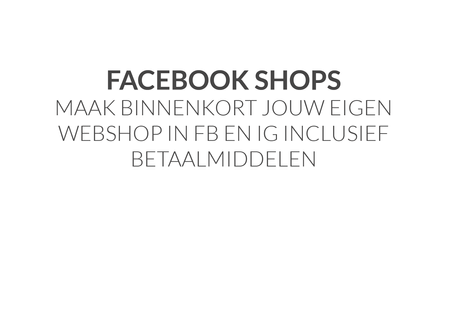 Facebook Shops - online shoppen via Facebook en Instagram