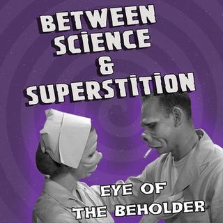 The Twilight Zone Eye of the Beholder