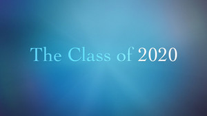 The Class of 2020 Graduation