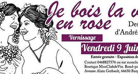 Je bois la vie en rose, exposition du 9 Juin au 30 Novembre 2017