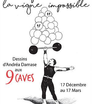 La Vigne Impossible, Exposition du 7 Décembre au 12 Mai aux 9 Caves