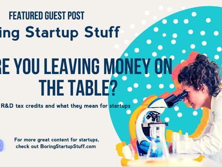 Are You Leaving Money on the Table? R&D Tax Credits for Startups