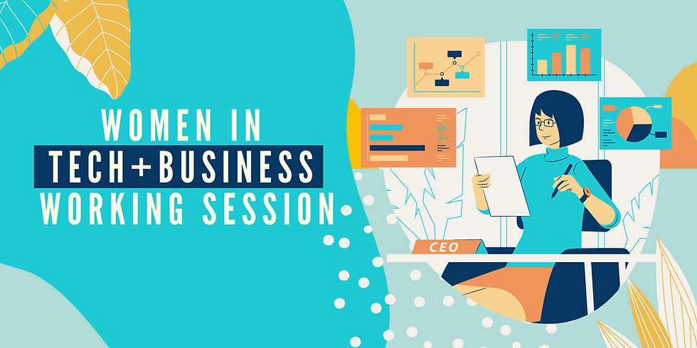 Women in Tech + Business Working Session