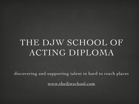 THE DJW SCHOOL OF ACTING  DIPLOMA
