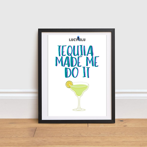 Tequila Made Me Do It Wall Art