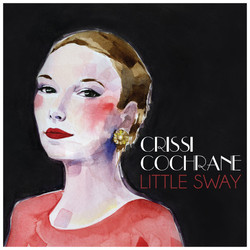 Crissi Cochrane - Little Sway