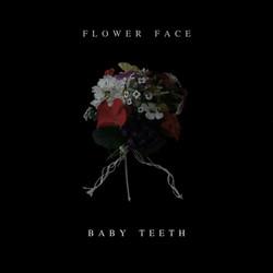 Flower Face - Baby Teeth