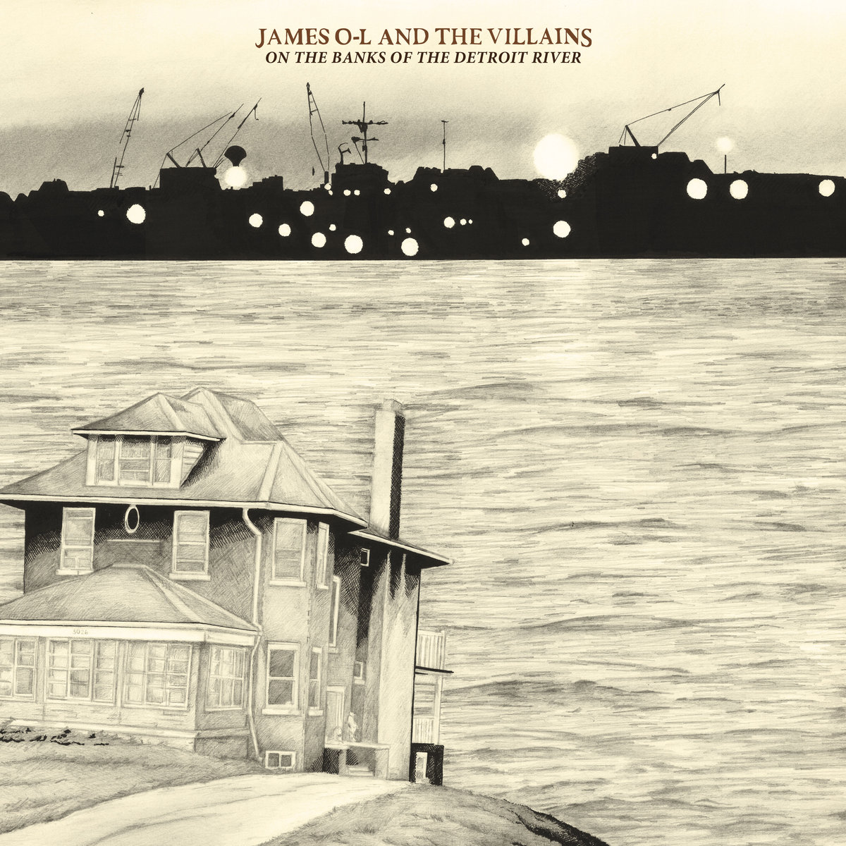 James OL & The Villains - On The Banks Of The Detroit River